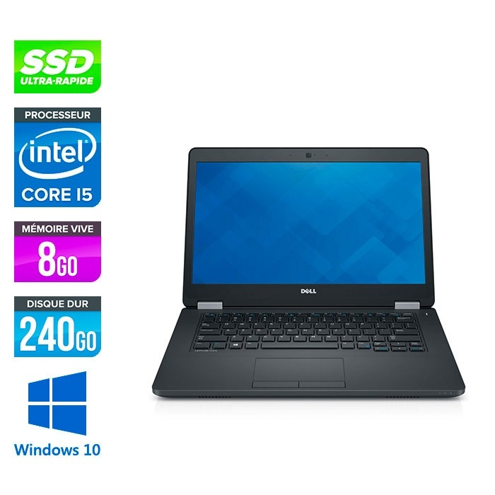 Dell Latitude E5470 - i5 6300U - 8Go DDR4 - 240 Go SSD - Windows 10