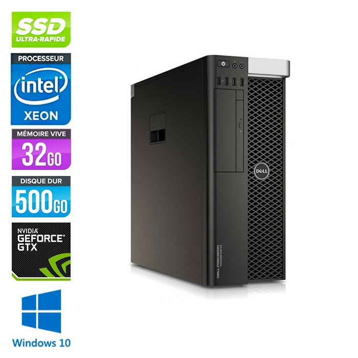 Workstation reconditionné - Dell 5810 - Xeon 1650 - 32Go - 500Go SSD - Nvidia Geforce GTX 1050 - W10