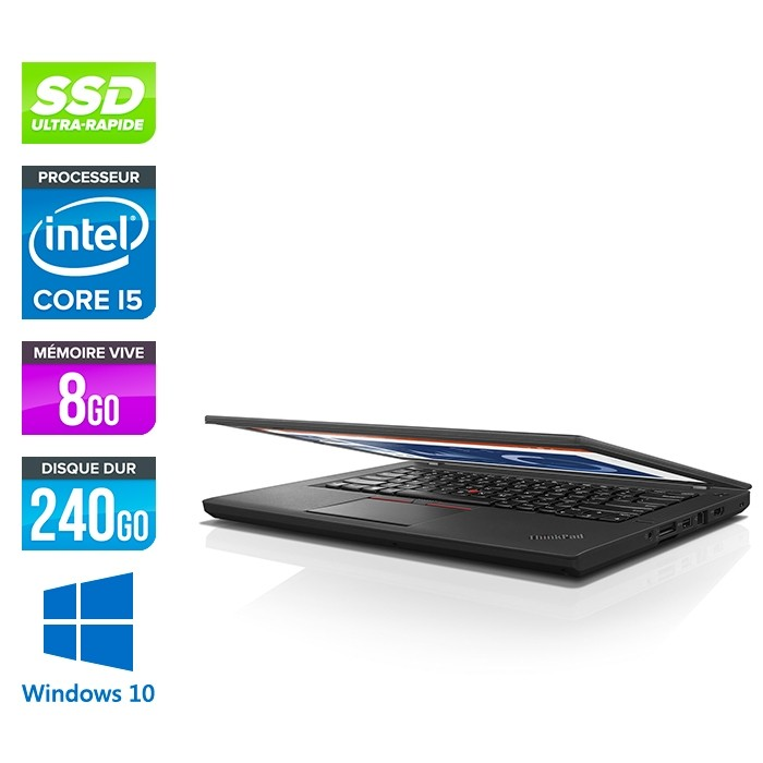 Lenovo ThinkPad T460 - i5 6300U - 8Go - SSD 240Go - Windows 10 Famille