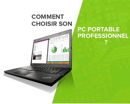 83cc18f20f4 Découvrez les critères principaux qui interviennent lors du choix d un PC  portable professionnel.