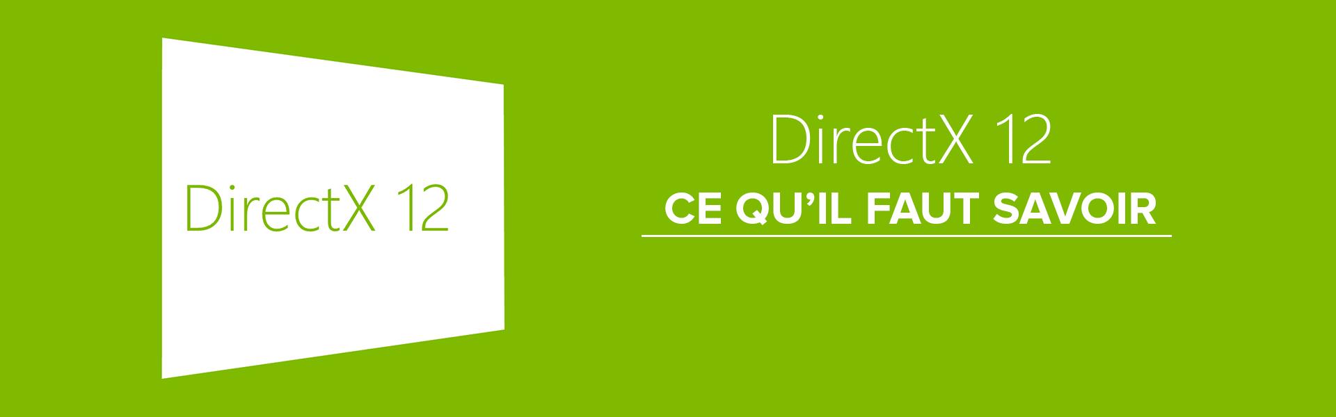 DirectX 12 - Tout ce qu'il faut savoir - Trade Discount