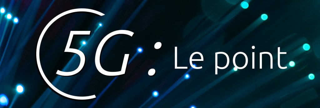 La 5G : on fait le point